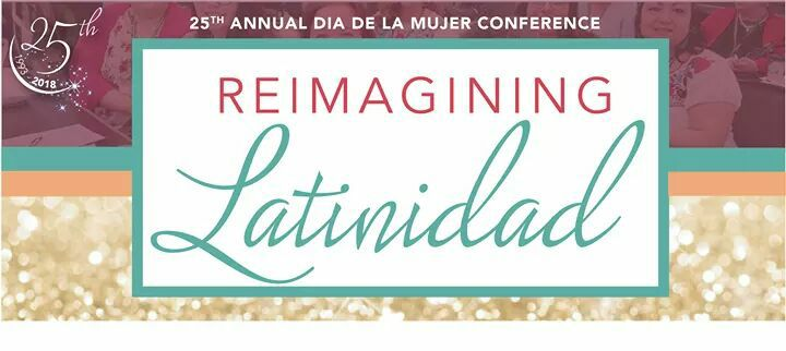 The 25th Annual Dia de la Mujer Conference Is Pure Poetry