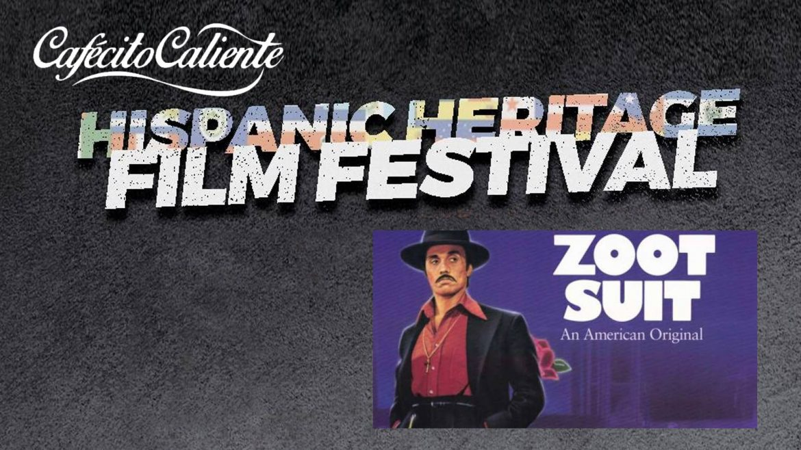Zoot Suit Comes to Celebration For The Hispanic Film Festival!!